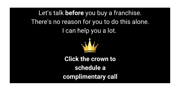 talk to the franchise king first