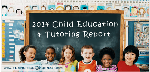 franchise report:2014 children's education-related franchises